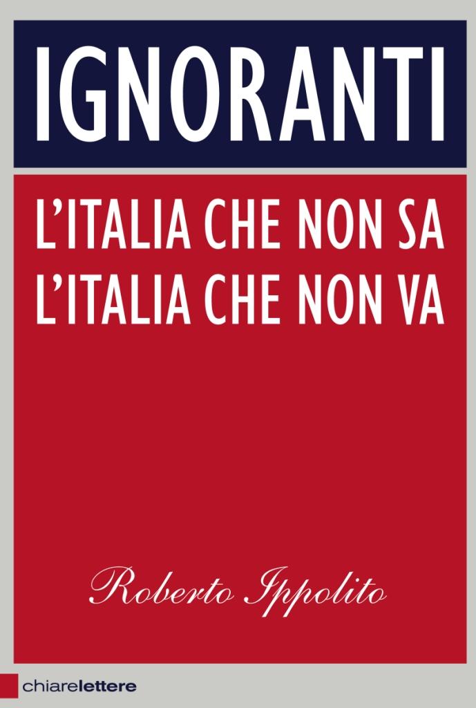 Roberto Ippolito Ignoranti Chiarelettere copertina