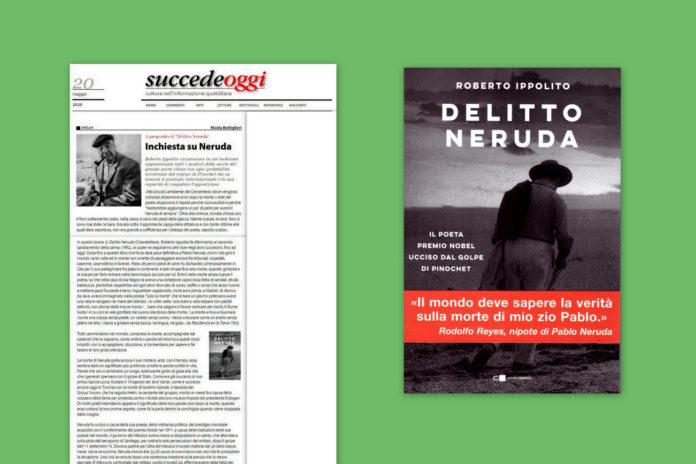 Roberto Ippolito 'Delitto Neruda' Chiarelettere recensione Nicola Bottiglieri 'Succede Oggi' 20 maggio 2020