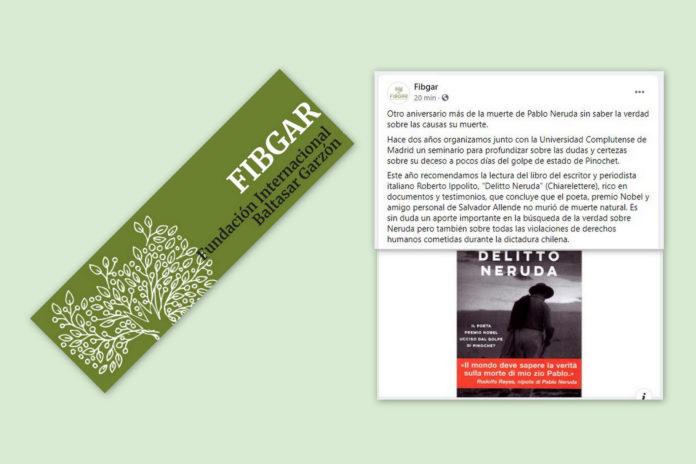 Nel giorno anniversario della morte di Pablo Neruda, la Fundación Internacional Baltasar Garzón Fibgar invita a leggere 'Delitto Neruda' di Roberto Ippolito (Chiarelettere) 23 settembre 2020