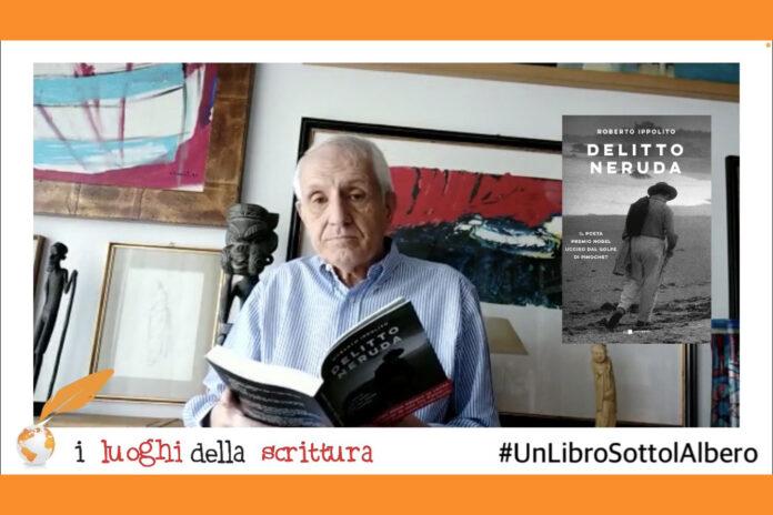 Roberto Ippolito legge 'Delitto Neruda' (Chiarelettere) per #UnLibroSottolAlbero dell'associazione I Luoghi della Scrittura presieduta da Mimmo Minuto con base a San Benedetto del Tronto 20 dicembre 2020