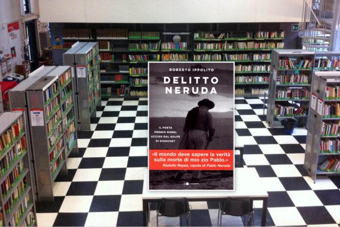 """La Biblioteca Tullio De Mauro elogia il libro di Roberto Ippolito """"Delitto Neruda"""" (Chiarelettere) sul sito Biblioteche di Roma e sui suoi social 6 giugno 2021"""